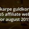 Guldkorn til affiliate websites i august