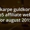 Guldkorn til affiliate websites i august